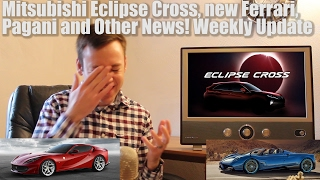 Download Mitsubishi Eclipse Cross, new Ferrari, Pagani and Other News! Weekly Update Video