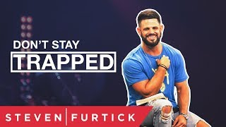 Download Don't Stay Trapped | Pastor Steven Furtick Video