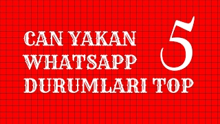 Download CAN YAKAN WHATSAPP DURUMLARI TOP 5 Video