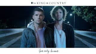 Download for KING & COUNTRY - God Only Knows Video
