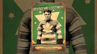 Download Hockey's Lost Boy: The Rise & Fall of George Patterson Video