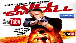 Download KILL'EM ALL (2017) Official Trailer (JC Vandamme Movie) HD Video