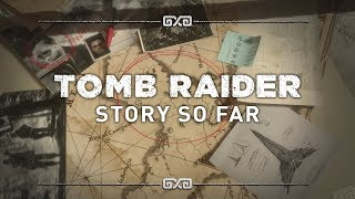 Download Tomb Raider: The Story So Far Video