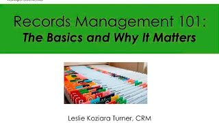 Download Records Management 101 – The Basics and Why It Matters Video