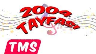 Download 2004 Tayfası (Yeni Şarkı) Video