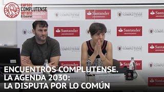 Download Encuentros complutense. LA AGENDA 2030: LA DISPUTA POR LO COMÚN Video