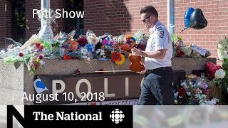 Download The National for August 10, 2018 — With Special Coverage on the Fredericton Shooting Video