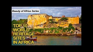 Download Top 10 World Heritage Sites in Africa Video