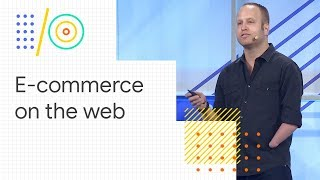 Download Build e-commerce sites for the modern web with AMP, PWA, and more (Google I/O '18) Video