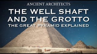 Download The Great Pyramid of Egypt: The Well Shaft and The Grotto Explained | Ancient Architects Video