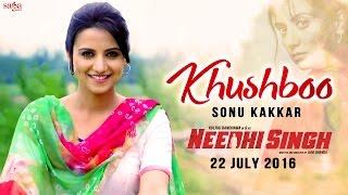 Download Khushboo | Sonu Kakkar | NEEDHI SINGH | Latest Punjabi Song 2016 | SagaHits Video