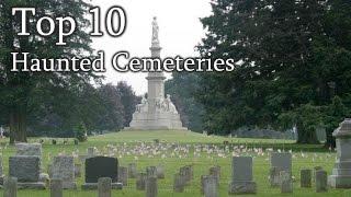 Download Top 10 Haunted Cemeteries Video