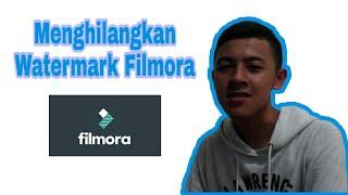 Download 100% WORK Cara Menghilangkan Watermark di Apllikasi Wondershare Fimora Video