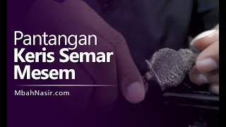 Download Apa Saja Pantangan Keris Semar Mesem? - Mbah Nasir Video