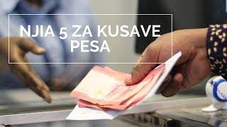 Download Zifahamu Njia 5 za Kusave Pesa Video