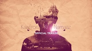 Download Kaafiron Ki Namaaz - Official Trailer (HD) | Releasing 7th April 2016 (exclusively on YouTube) Video