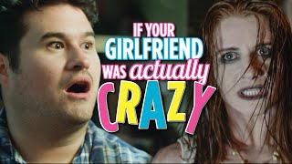 Download If Your Girlfriend Was Actually Crazy Video