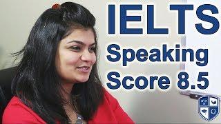 Download IELTS Speaking Score 8.5 – India Video