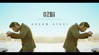 Download OZBİ - AKŞAM AYAZI ( Official HD Video ) Video
