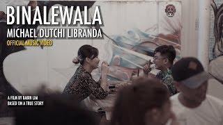 Download BINALEWALA OFFICIAL MUSIC VIDEO | Michael Dutchi Libranda Video