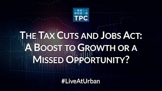 Download The Tax Cuts and Jobs Act: A Boost to Growth or a Missed Opportunity? Video