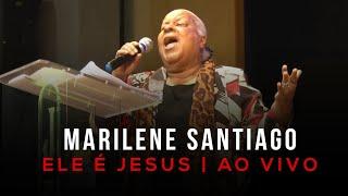 Download Marilene Santiago - Ele e Jesus (Ao vivo) Video