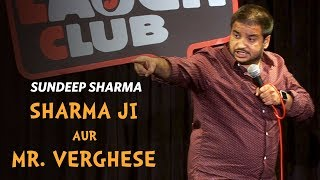 Download Sharma Ji Aur Mr Verghese- Sundeep Sharma Stand-up Comedy Video