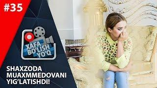 Download Xafa bo'lish yo'q 35-sonida Shahzoda o'qga tutildi, yomon bo'ldi lekin! (29.09.2018) Video
