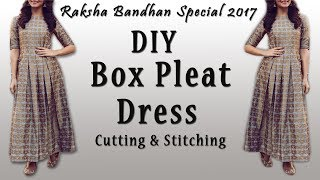 Download DIY Designer Box Pleat Dress Cutting & Stitching | Rakhi Special 2017 Video