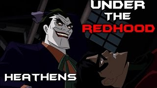 Download Under the Red Hood ~ Heathens Video