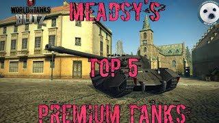 Download Wotb: meadsy's Top 5 premium Tanks Video