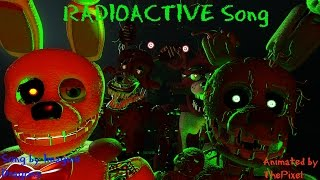 Download [SFM/FNAF/SONG] Radioactive - by Imagine Dragons - Video