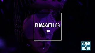Download Stand for Truth: Sud shares the story behind 'Di Makatulog' Video