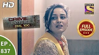 Download Crime Patrol Dial 100 - Ep 837 - Full Episode - 7th August, 2018 Video