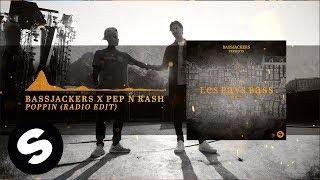 Download Bassjackers x Pep & Rash - Poppin Video