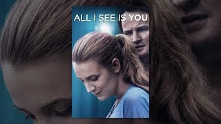 Download All I See Is You Video