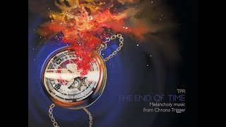Download TPR - The End Of Time: Melancholy Music From Chrono Trigger (2015) Full Album Video