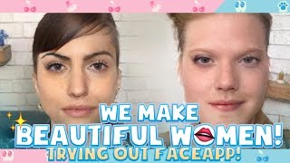 Download WE MAKE BEAUTIFUL WOMEN! | Trying Out Faceapp! Video