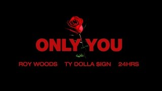 Download Roy Woods - Only You (ft. Ty Dolla &ign & 24Hrs) Video