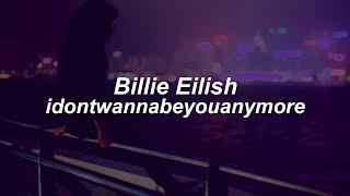 Download idontwannabeyouanymore // Billie Eilish (Lyrics) Video
