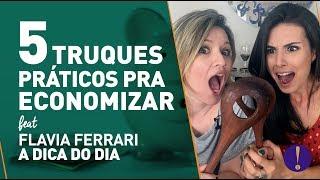 Download 5 DICAS PRÁTICAS DE ECONOMIA DOMÉSTICA/ Impossível viver sem elas! Feat Flavia Ferrari Video