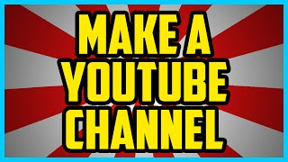 Download How To Make A Youtube Channel WORKING 2018 (SUPER EASY) How To Make A Youtube Channel For Kids 2018 Video