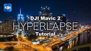Download The ULTIMATE Mavic 2 Aerial HYPERLAPSE Tutorial Video