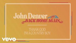 Download John Denver - Thank God I'm A Country Boy (Audio) Video