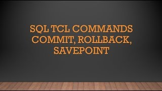 Download SQL TCL commands Commit, Rollback and Savepoint Video