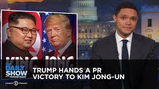 Download Trump Hands a PR Victory to Kim Jong-un | The Daily Show Video