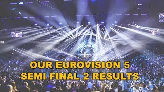 Download OUR EUROVISION 5: SEMI FINAL 2 RESULTS (13 QUALIFIERS) Video