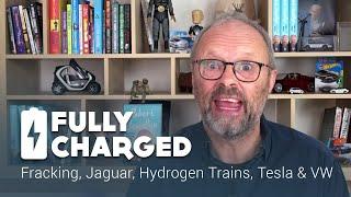 Download Fracking, Jaguar, Hydrogen Trains, Tesla & VW | Fully Charged News Video