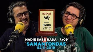 Download NADIE SABE NADA - (7x09): Samantondas Video