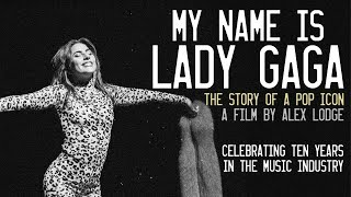 Download My Name is Lady Gaga (2018 Documentary Film) Video